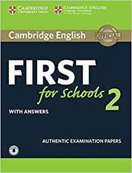 Dernières parutions sur FCE, Cambridge English First for Schools 2 - Student's Book with answers and Audio Authentic Examination Papers