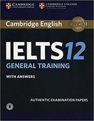 Dernières parutions sur IELTS, Cambridge IELTS 12 General Training - Student's Book with Answers with Audio Authentic Examination Papers