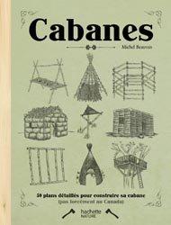 Souvent acheté avec L'autoconstruction en bois, le Cabanes