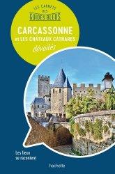 Dernières parutions dans Les Carnets des Guides Bleus, Carcassonne et les châteaux cathares dévoilés