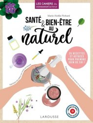 Dernières parutions sur Santé-Bien-être, Cahier nature au quotidien. Fabriquez vos produits de beauté sains et naturels sans vous ruiner, Edition 2019