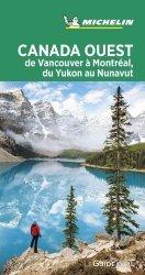 Dernières parutions sur Guides Canada et Québec, Canada Ouest. De Vancouvert à Montréal, du Yukon au Nunavut, Edition 2020