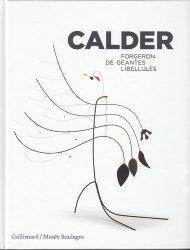 Dernières parutions sur Art abstrait, Calder. Forgeron de géantes libellules