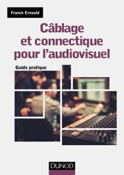 Souvent acheté avec Histologie générale, le cablage et connectique pour l'audiovisuel - guide pratique