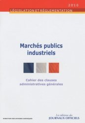 Dernières parutions dans Législation et Réglementation, Cahier des clauses administratives générales applicables aux marchés publics industriels