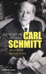 Dernières parutions dans Le temps des idées, Carl Schmitt. Un esprit dangereux