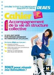 Dernières parutions sur DEAES (ex-DEAMP / DEAVS), Cahier - DEAES - Accompagnement de la vie en structure collective