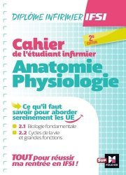 Dernières parutions sur Infirmières, Cahier de l'étudiant infirmier. Anatomie - Physiologie, Edition 2020