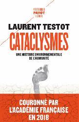 Dernières parutions dans Petite Bibliothèque Payot, Cataclysmes: Une histoire environnementale de l'humanité