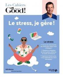 Dernières parutions sur Gestion du stress, Cahier dr good stress