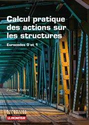 Dernières parutions sur Calcul de structure, Calcul pratique des actions sur les constructions Eurocodes 0 et 1