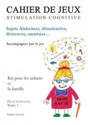 Dernières parutions sur Alzheimer et Parkinson, Cahier de jeux de stimulation cognitive. Sujets Alzheimer, désorientés, démences, amnésies