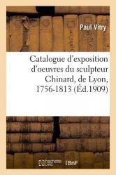 Dernières parutions sur Sculpteurs, Catalogue d'exposition d'oeuvres du sculpteur Chinard, de Lyon, 1756-1813