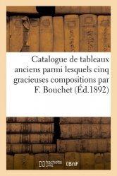 Dernières parutions sur Histoire de l'art, Catalogue de tableaux anciens parmi lesquels cinq gracieuses compositions par F. Bouchet
