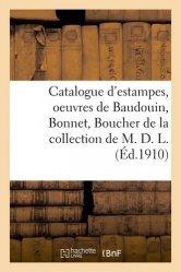 Dernières parutions sur Histoire de l'art, Catalogue d'estampes du XVIIIe siècle, oeuvres de Baudouin, Bonnet, Boucher de la collection de M. D. L.