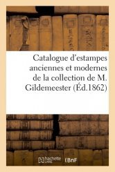 Dernières parutions sur Histoire de l'art, Catalogue d'estampes anciennes et modernes de la collection de M. Gildemeester