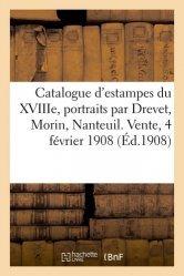 Dernières parutions sur Histoire de l'art, Catalogue d'estampes anciennes du XVIIIe siècle, portraits par Drevet, Morin, Nanteuil. Vente, 4 février 1908