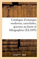Dernières parutions sur Histoire de l'art, Catalogue d'estampes modernes, eaux-fortes, gravures au burin et lithographies