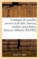 Dernières parutions sur Art populaire, Catalogue de meubles anciens et de style, bronzes, marbres, porcelaines, faïences, tableaux