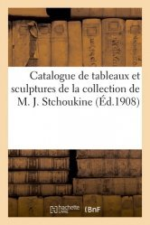 Dernières parutions sur Histoire de l'art, Catalogue de tableaux anciens et sculptures par ou attribués à Goya, El. Greco, Van Loo de la collection de M. J. Stchoukine
