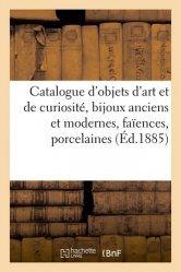 Dernières parutions sur Art populaire, Catalogue d'objets d'art et de curiosité, bijoux anciens et modernes, faïences, porcelaines