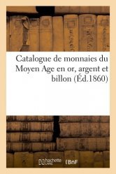 Dernières parutions sur Numismatique, Catalogue de monnaies du Moyen Age en or, argent et billon