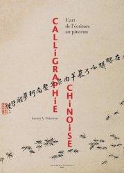 Dernières parutions sur Calligraphie, Calligraphie chinoise. L'art de l'écriture au pinceau