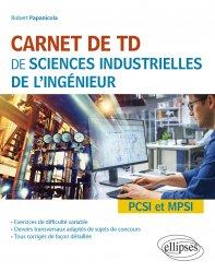 Souvent acheté avec Sciences industrielles de l'ingénieur MP/MP PSI/PSI PT/PT, le Carnet de TD de sciences industrielles de l'ingénieur (SII)