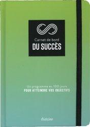 Dernières parutions sur Carrière,réussite, Carnet de bord du succès. Une programme en 100 jours pour atteindre vos objectifs