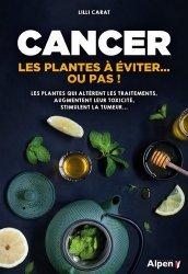 Dernières parutions dans C'est naturel, c'est ma santé, Cancer : les plantes à éviter...ou pas!