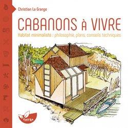 Souvent acheté avec Maison à ossature bois, le Cabanons à vivre : rêveries, écologie et conseils pratiques