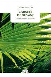 Dernières parutions sur Récits de voyages à l'étranger - Explorateurs, Carnets de Guyane