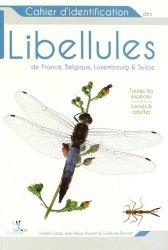 Souvent acheté avec Le guide des essences de bois, le Cahier d'identification des Libellules de France, Belgique, Luxembourg et Suisse