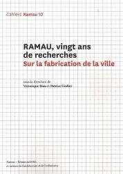 Dernières parutions sur Essais, Cahiers Ramau N° 10 : Ramau, vingt ans de recherches. Sur la fabrication de la ville