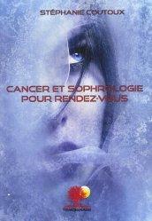 Dernières parutions sur Réflexologie - Sophrologie - Acupression, Cancer et sophrologie pour rendez-vous
