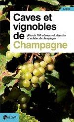 Dernières parutions sur Faire sa cave, Caves et vignobles de Champagne