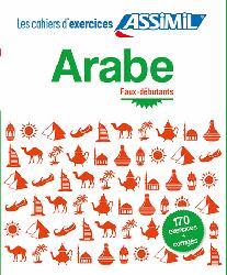 Dernières parutions sur Auto apprentissage, Cahier d'Exercices Arabe Faux-débutants