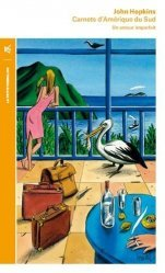 Dernières parutions dans La petite Vermillon, Carnets d'Amerique du Sud (1972-1973). Un amour imparfait