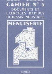 Souvent acheté avec Dessin de construction du meuble, le Cahier n° 3 Documents et exercices rapides de dessin industriel Menuiserie