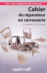 Souvent acheté avec Cahier du réparateur en carrosserie 1re Bac Pro, le Cahier du réparateur en carrosserie