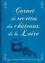 Nouvelle édition Carnet de recettes châteaux de la Loire