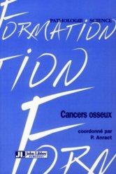 Souvent acheté avec La relation médecin-malade en cancérologie, le Cancers osseux
