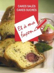 Dernières parutions dans Et à ma façon, Cakes salés, Cakes sucrés