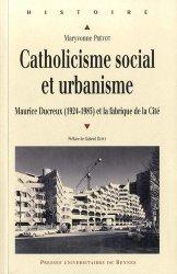 Dernières parutions dans Histoire, Catholiscisme social et urbanisme. Maurice Ducreux (1924-1985) et la fabrique de la Cité