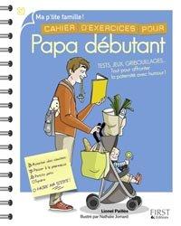 Nouvelle édition Cahier d'exercices pour Papa débutant