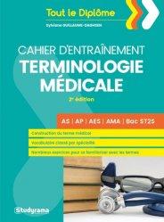 Dernières parutions dans Tout le Diplôme en Fiches, Cahier d'entraînement terminologie médicale