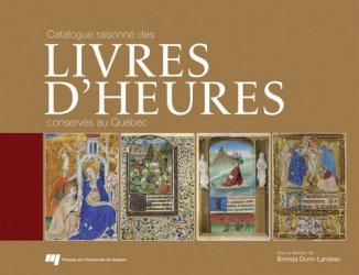 Dernières parutions sur Vitraux et enluminures, Catalogue raisonné des livres d'Heures conservés au Québec