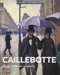 Dernières parutions sur XIXéme siécle, Caillebotte. Eloge de la modernité parisienne
