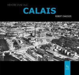Dernières parutions dans Mémoire d'une ville, Calais