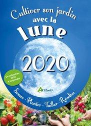 Dernières parutions sur Entretenir et cultiver, Calendrier Cultiver son jardin avec la lune 2020